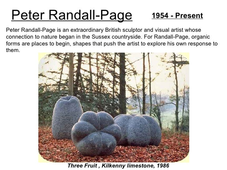 Peter Randall-Page                                      1954 - PresentPeter Randall-Page is an extraordinary British sculp...