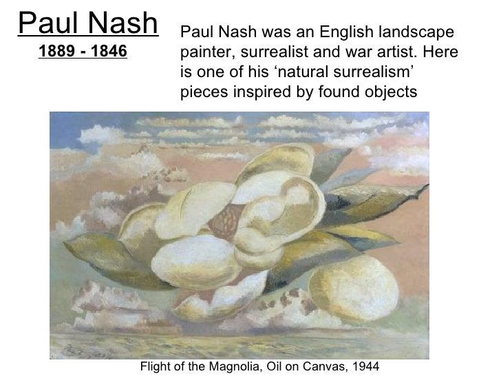 Paul Nash             Paul Nash was an English landscape 1889 - 1846          painter, surrealist and war artist. Here    ...