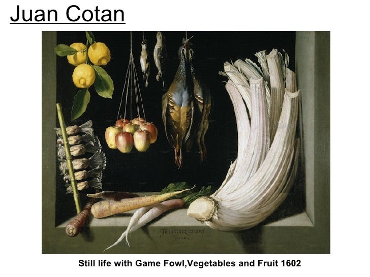 Juan Cotan     Still life with Game Fowl,Vegetables and Fruit 1602