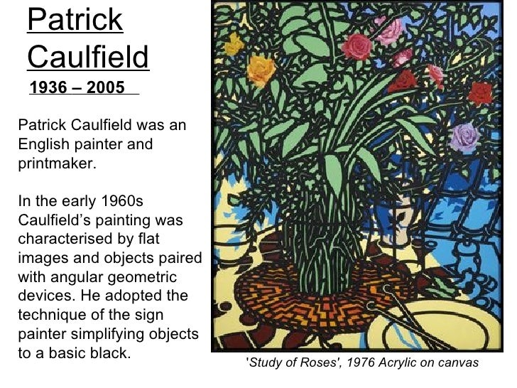 Patrick Caulfield 1936 – 2005Patrick Caulfield was anEnglish painter andprintmaker.In the early 1960sCaulfield's painting ...