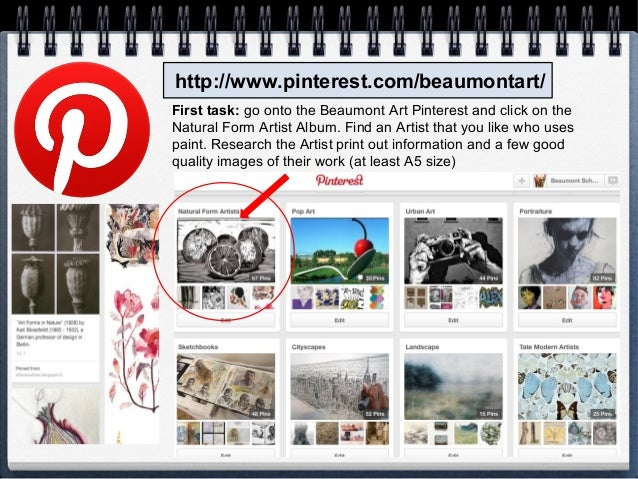 http://www.pinterest.com/beaumontart/ First task: go onto the Beaumont Art Pinterest and click on the Natural Form Artist ...