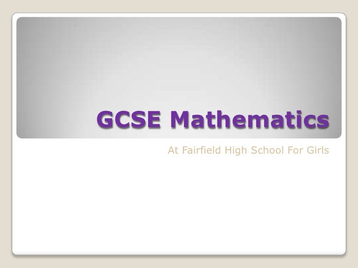 GCSE Mathematics    At Fairfield High School For Girls