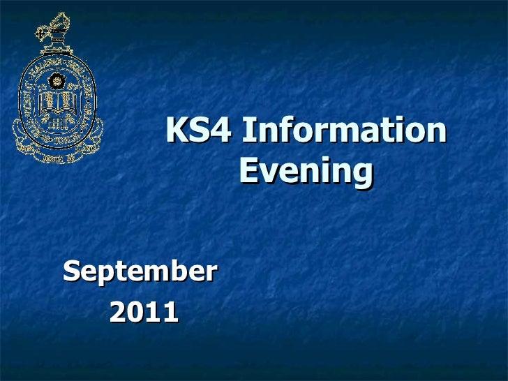 KS4 Information Evening September  2011