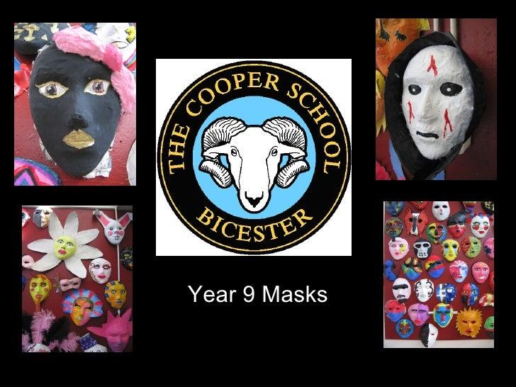 <ul><li>Year 9 Masks </li></ul>