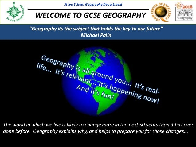 The world in which we live is likely to change more in the next 50 years than it has ever done before. Geography explains ...