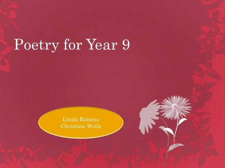 Poetry for Year 9<br />Linda Rubens<br />Christine Wells<br />