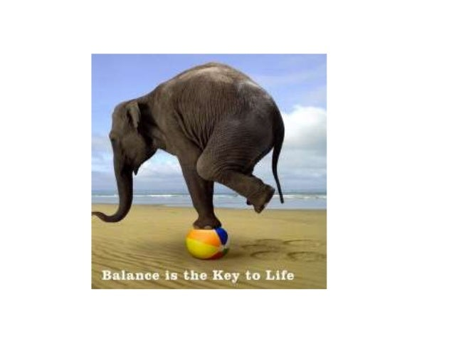 Students with a balanced approach to life will make healthy choices : • Sleep regularly and well • Eat a balanced diet • E...