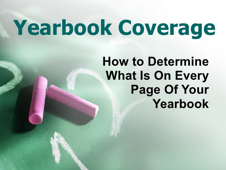 Yearbook Coverage How to Determine What Is On Every Page Of Your Yearbook