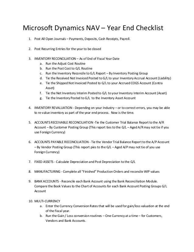 Microsoft Dynamics NAV – Year End Checklist 1. Post All Open Journals – Payments, Deposits, Cash Receipts, Payroll. 2. Pos...