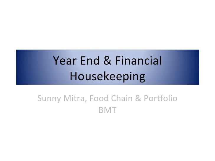 Sunny Mitra, Food Chain & Portfolio BMT Year End & Financial Housekeeping