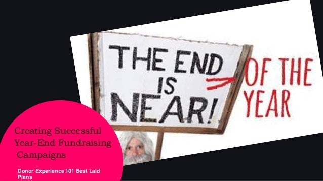Creating Successful Year-End Fundraising Campaigns Donor Experience 101 Best Laid Plans