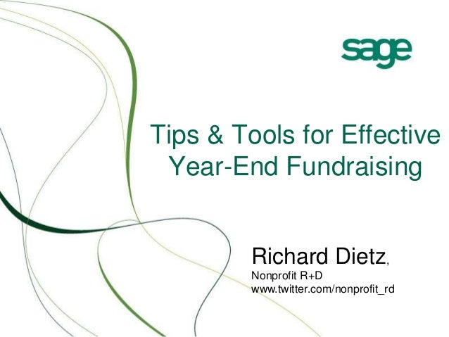 Tips & Tools for Effective Year-End Fundraising Richard Dietz, Nonprofit R+D www.twitter.com/nonprofit_rd