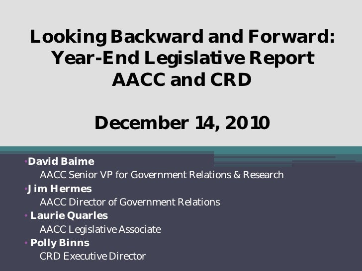 Looking Backward and Forward:   Year-End Legislative Report         AACC and CRD              December 14, 2010•David Baim...