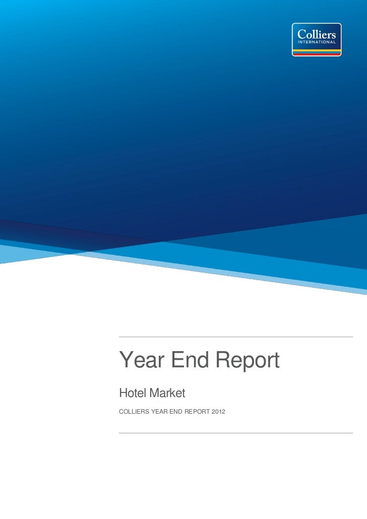 Year End ReportHotel MarketCOLLIERS YEAR END REPORT 2012