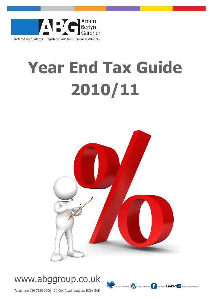 Chartered Accountants Registered Auditors Business Advisers          Year End Tax Guide               2010/11 www.abggroup...