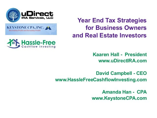 Year End Tax Strategies          for Business Owners      and Real Estate Investors              Kaaren Hall - President  ...
