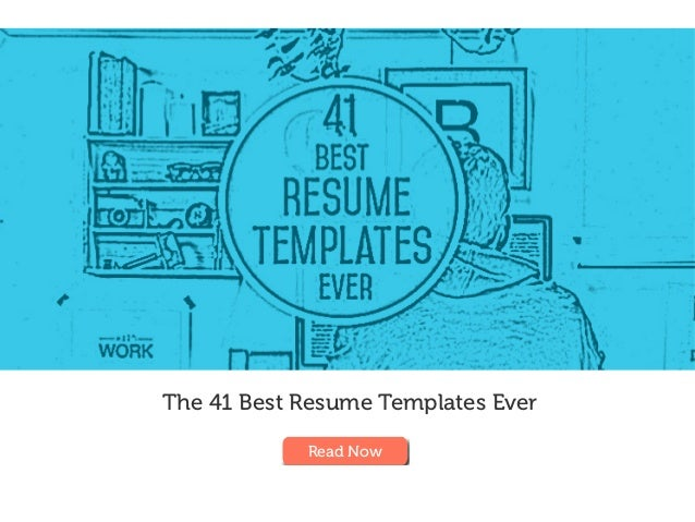 The 41 Best Resume Templates Ever Read Now