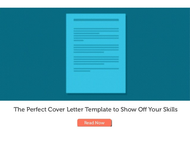 The Perfect Cover Letter Template to Show Off Your Skills Read Now