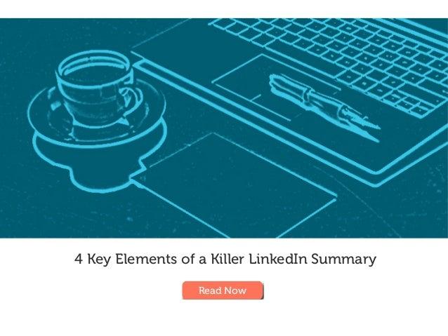 4 Key Elements of a Killer LinkedIn Summary Read Now