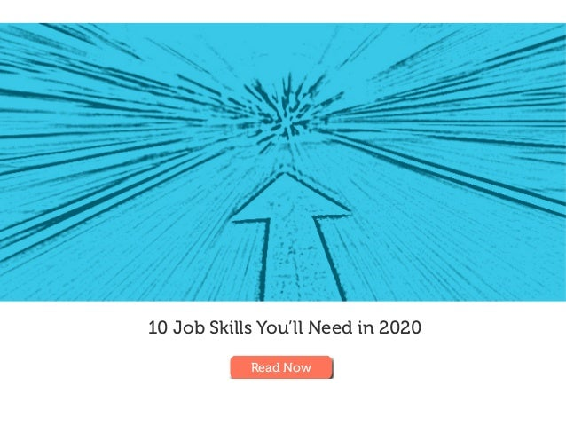 10 Job Skills You'll Need in 2020 Read Now