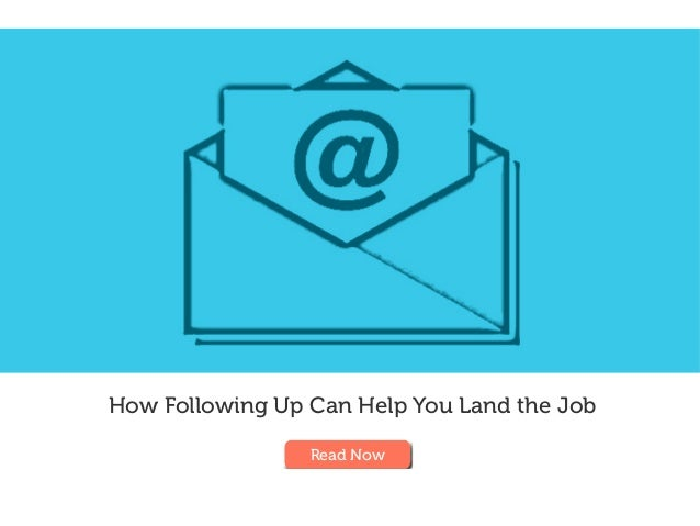 How Following Up Can Help You Land the Job Read Now