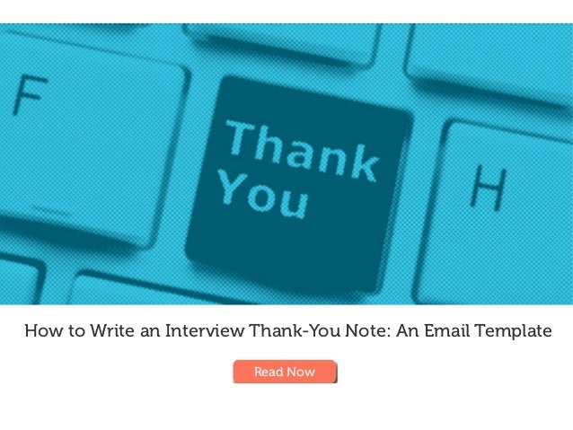 How to Write an Interview Thank-You Note: An Email Template Read Now