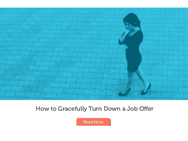 How to Gracefully Turn Down a Job Offer Read Now