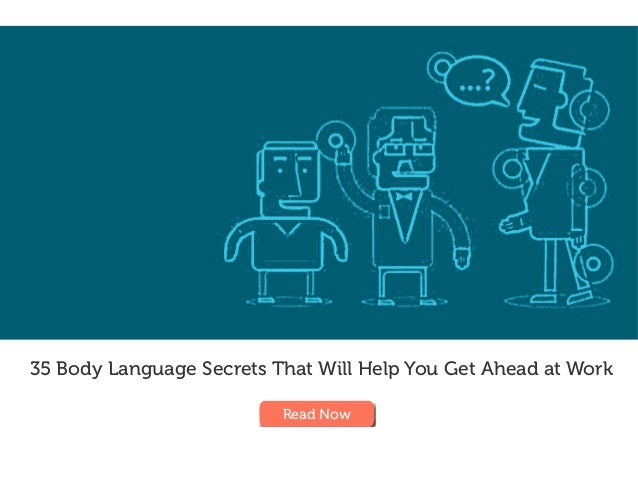 35 Body Language Secrets That Will Help You Get Ahead at Work Read Now