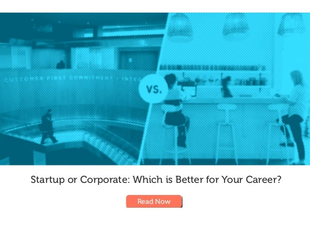 Startup or Corporate: Which is Better for Your Career? Read Now