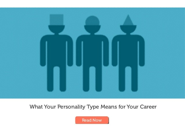 What Your Personality Type Means for Your Career Read Now