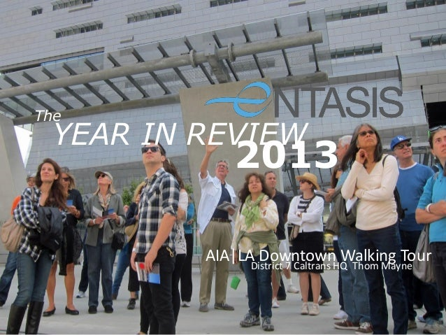 The  YEAR IN REVIEW  2013  AIA|LA DowntownHQ Thom Mayne Walking Tour District 7 Caltrans