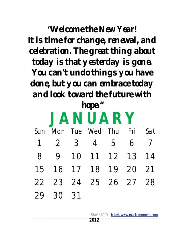 """2012 JANUARY STAY HAPPY - http://www.markamoment.com """"Welcome the New Year! It is time for change, renewal, and celebratio..."""