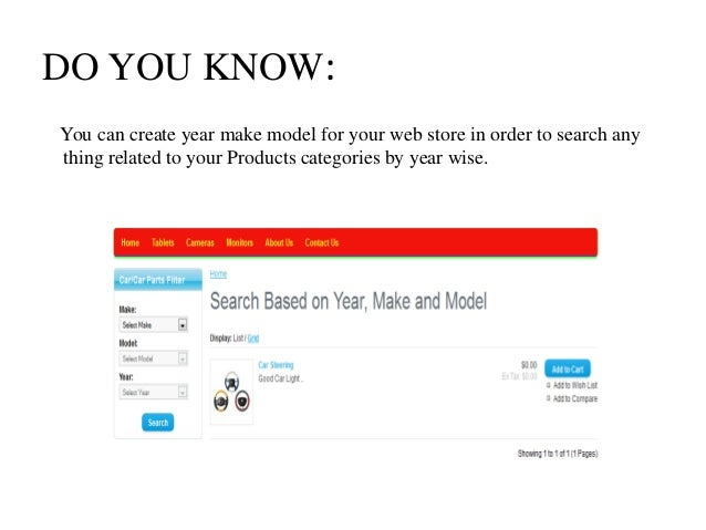 DO YOU KNOW:  You can create year make model for your web store in order to search any  thing related to your Products cat...