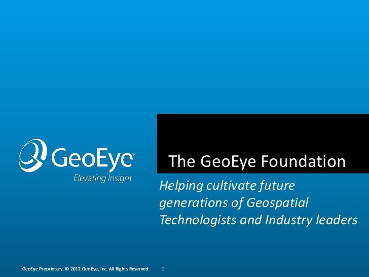 The GeoEye Foundation                                                              Helping cultivate future               ...