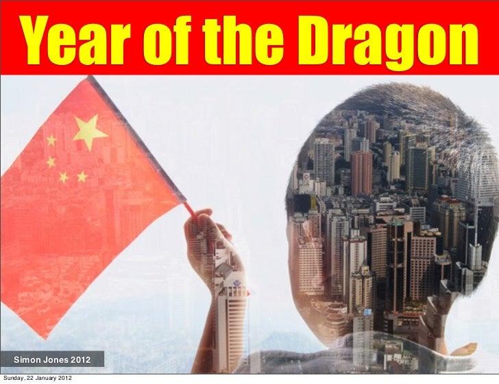 Year of the Dragon   Simon Jones 2012Sunday, 22 January 2012