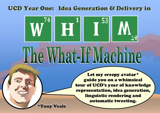 UCD Year One: Idea Generation & Delivery in  Let my creepy avatar*  guide you on a whimsical  tour of UCD's year of knowle...