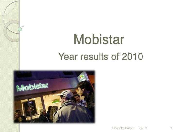 MobistarYear resultsof 2010 <br />1<br />Charlotte Duthoit     2 AF 3<br />