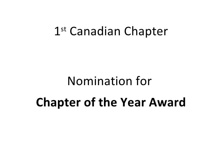 1 st  Canadian Chapter <ul><li>Nomination for  </li></ul><ul><li>Chapter of the Year Award </li></ul>