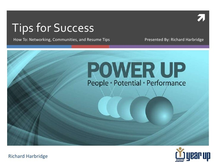 Tips for Success<br />How To: Networking, Communities, and Resume Tips	                       Presented By: Richard Harbri...