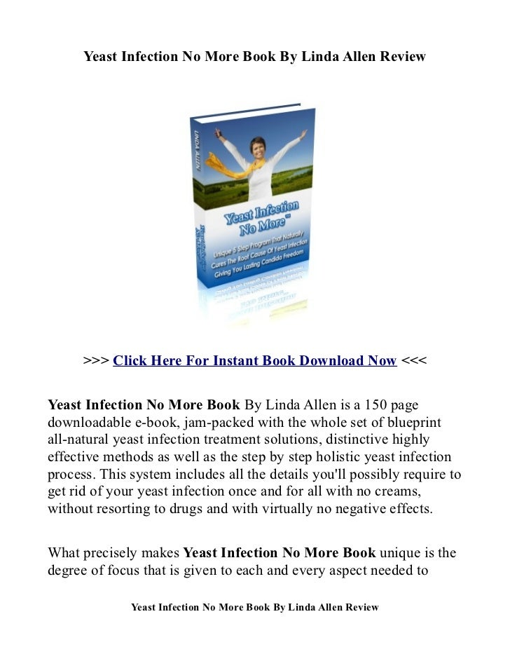 Yeast Infection No More Book By Linda Allen Review      >>> Click Here For Instant Book Download Now <<<Yeast Infection No...