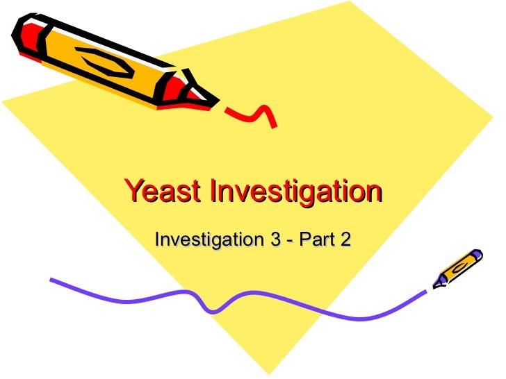 Yeast Investigation Investigation 3 - Part 2