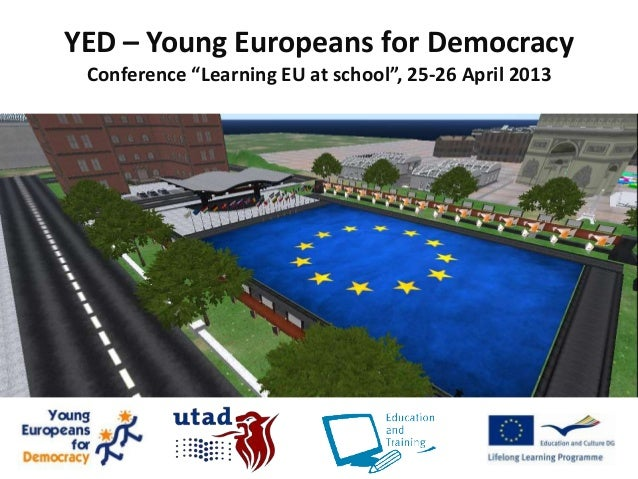 "YED – Young Europeans for Democracy Conference ""Learning EU at school"", 25-26 April 2013"