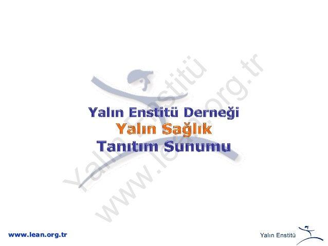www.lean.org.tr Yalın Enstitü w w w .lean.org.tr
