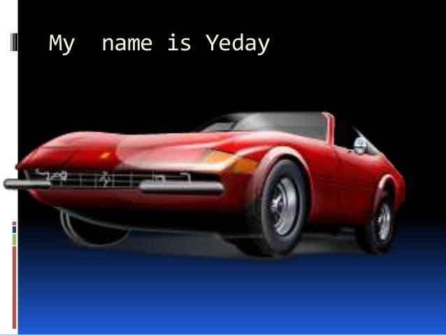 My name is Yeday