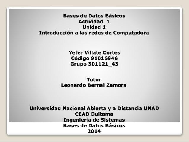 Bases de Datos Básicos  Actividad 1  Unidad 1  Introducción a las redes de Computadora  Yefer Villate Cortes  Código 91016...