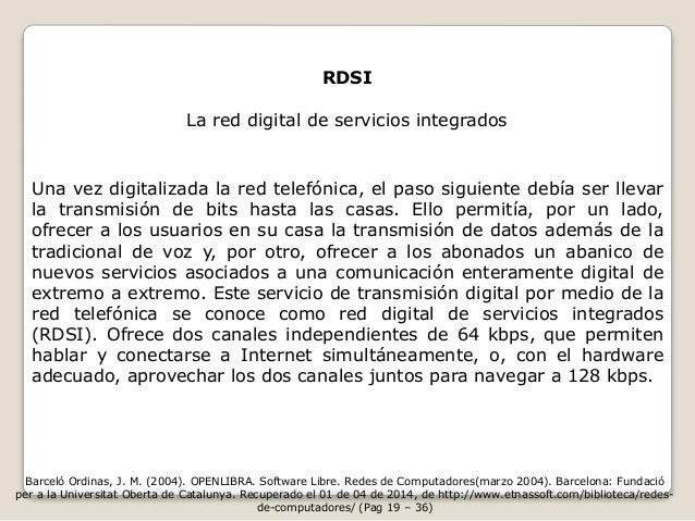RDSI  La red digital de servicios integrados  Una vez digitalizada la red telefónica, el paso siguiente debía ser llevar  ...