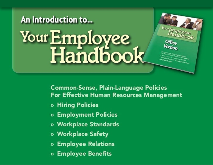 An Introduction to…Your Employee       Handbook       Common-Sense, Plain-Language Policies       For Effective Human Reso...