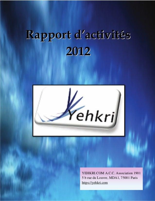 Rapport d'activités      2012          YEHKRI.COM A.C.C. Association 1901          5 b rue du Louvre, MDA1, 75001 Paris   ...