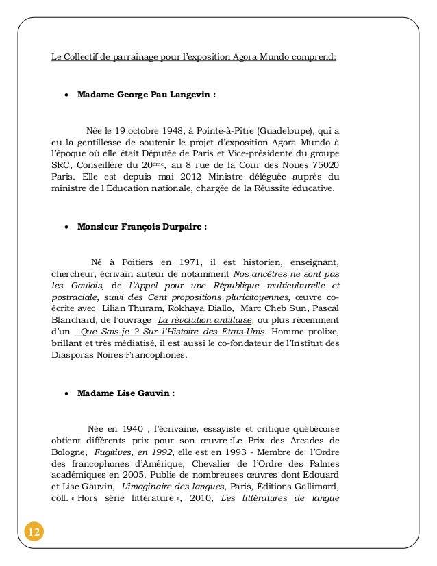 Le Collectif de parrainage pour l'exposition Agora Mundo comprend:           Madame George Pau Langevin :             Née...