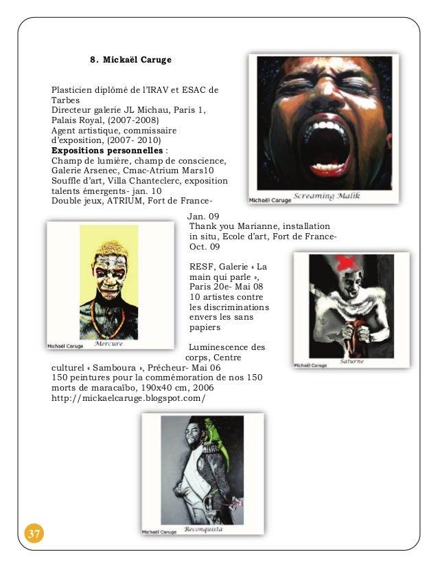 8. Mickaël Caruge     Plasticien diplômé de l'IRAV et ESAC de     Tarbes     Directeur galerie JL Michau, Paris 1,     Pal...